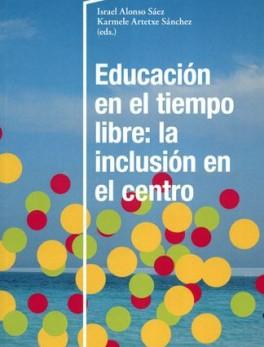 EDUCACION EN EL TIEMPO LIBRE, LA INCLUSION EN EL CENTRO