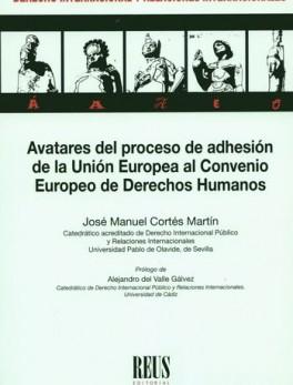 AVATARES DEL PROCESO DE ADHESION DE LA UNION EUROPEA AL CONVENIO EUROPEO DE DERECHOS HUMANOS