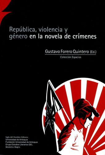 REPUBLICA VIOLENCIA Y GENERO EN LA NOVELA DE CRIMENES
