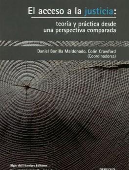 ACCESO A LA JUSTICIA. TEORIA Y PRACTICA DESDE UNA PERSPECTIVA COMPARADA, EL