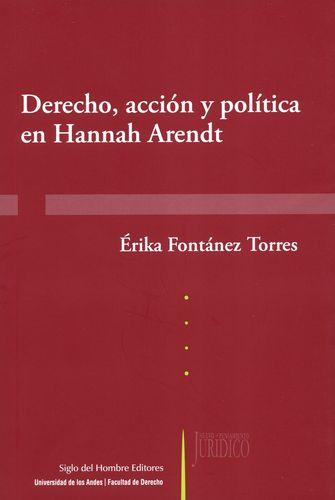 DERECHO ACCION Y POLITICA EN HANNAH ARENDT