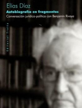 AUTOBIOGRAFIA EN FRAGMENTOS CONVERSACION JURIDICO POLITICA CON BENJAMIN RIVAYA