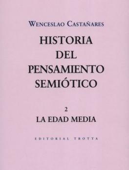 HISTORIA DEL PENSAMIENTO SEMIOTICO 2. LA EDAD MEDIA