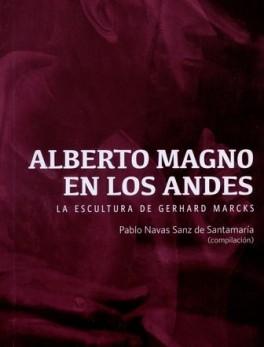 ALBERTO MAGNO EN LOS ANDES LA ESCULTURA DE GERHARD MARCKS