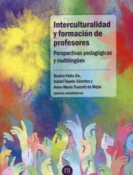 INTERCULTURALIDAD Y FORMACION DE PROFESORES PERSPECTIVAS PEDAGOGICAS Y MULTILINGÜES