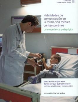 HABILIDADES DE COMUNICACION EN LA FORMACION MEDICA CONTEMPORANEA UNA EXPERIENCIA PEDAGOGICA
