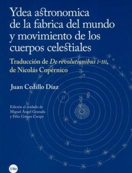 YDEA ASTRONOMICA DE LA FABRICA DEL MUNDO Y MOVIMIENTO DE LOS CUERPOS CELESTIALES