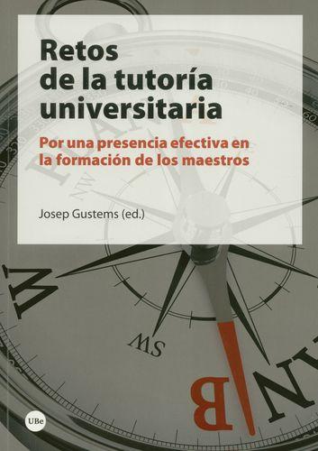 RETOS DE LA TUTORIA UNIVERSITARIA POR UNA PRESENCIA EFECTIVA EN LA FORMACION DE LOS MAESTROS