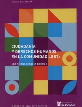 CIUDADANIA Y DERECHOS HUMANOS EN LA COMUNIDAD LGTB UNA MIRADA DESDE LA BIOETICA