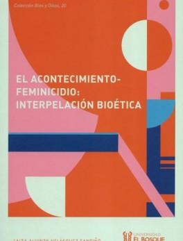ACONTECIMIENTO FEMINICIDIO. INTERPELACIN BIOETICA, EL