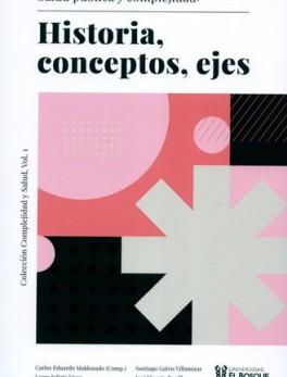 SALUD PUBLICA Y COMPLEJIDAD. HISTORIA, CONCEPTOS, EJES