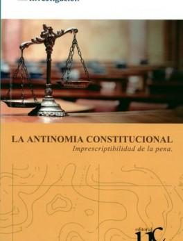 ANTINOMIA CONSTITUCIONAL. IMPRESCRIPTIBILIDAD DE LA PENA, LA
