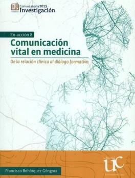 COMUNICACION VITAL EN MEDICINA. DE LA RELACION CLINICA AL DIALOGO FORMATIVO