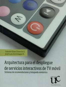 ARQUITECTURA PARA EL DESPLIEGUE DE SERVICIOS INTERACTIVOS DE TV MOVIL