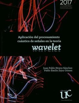 APLICACION DEL PROCESAMIENTO CUANTICO DE SEÑALES EN LA TEORIA WAVELET