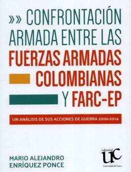 CONFRONTACION ARMADA ENTRE LAS FUERZAS ARMADAS COLOMBIANAS Y FARC-EP