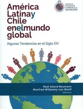 AMERICA LATINA Y CHILE EN EL MUNDO GLOBAL ALGUNAS TENDENCIAS EN EL SIGLO XXI
