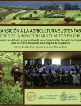 TRANSICION A LA AGRICULTURA SUSTENTABLE. REDES DE INNOVACION MULTI-ACTOR EN CHILE