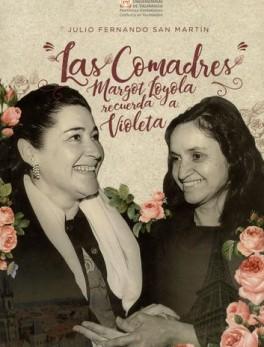 COMADRES MARGOT LOYOLA RECUERDA A VIOLETA, LAS