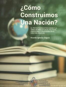 COMO CONSTRUIMOS UNA NACION EL PROYECTO EDUCATIVO COMUN Y LA TAREA DE INTELECTUALES POLITICOS PROFESORAS Y PRO