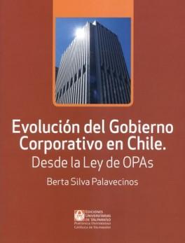 EVOLUCION DEL GOBIERNO CORPORATIVO EN CHILE. DESDE LA LEY DE OPAS