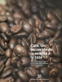 CAFE UN RECORRIDO DE LA SEMILLA A LA TAZA