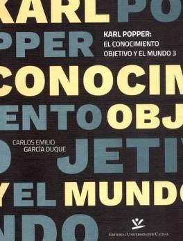 KARL POPPER EL CONOCIMIENTO OBJETIVO Y EL MUNDO 3