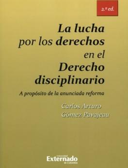 LUCHA POR LOS DERECHOS EN EL DERECHO DISCIPLINARIO A PROPOSITO DE LA ANUNCIADA REFORMA, LA