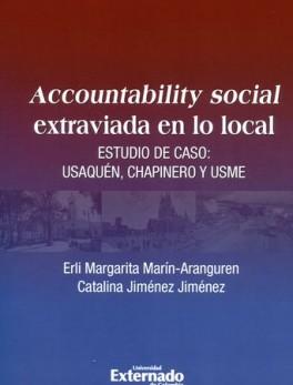 ACCOUNTABILITY SOCIAL EXTRAVIADA EN LO LOCAL. ESTUDIO DE CASO. USAQUEN CHAPINERO Y USME