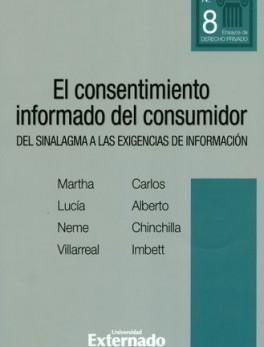 CONSENTIMIENTO INFORMADO DEL CONSUMIDOR. DEL SINALAGMA A LAS EXIGENCIAS DE INFORMACION, EL