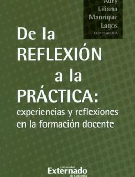 DE LA REFLEXION A LA PRACTICA. EXPERIENCIAS Y REFLEXIONES EN LA FORMACION DOCENTE
