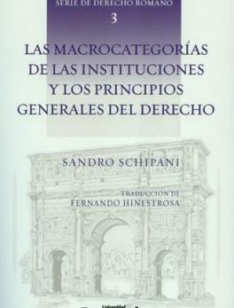 MACROCATEGORIAS DE LAS INSTITUCIONES Y LOS PRINCIPIOS GENERALES DEL DERECHO, LAS