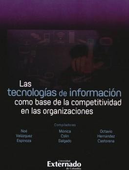 TECNOLOGIAS DE INFORMACION COMO BASE DE LA COMPETITIVIDAD EN LAS ORGANIZACIONES, LAS