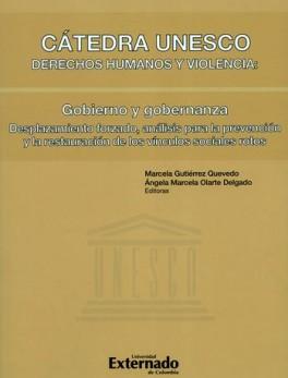 CATEDRA UNESCO DERECHOS HUMANOS Y VIOLENCIA GOBIERNO Y GOBERNANZA DESPLAZAMIENTO FORZADO ANALISIS PARA LA PREV