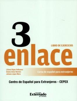 ENLACE 3 LIBRO DE EJERCICIOS. CURSO DE ESPAÑOL PARA EXTRANJEROS