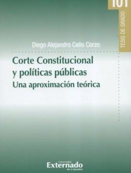 CORTE CONSTITUCIONAL Y POLITICAS PUBLICAS UNA APROXIMACION TEORICA