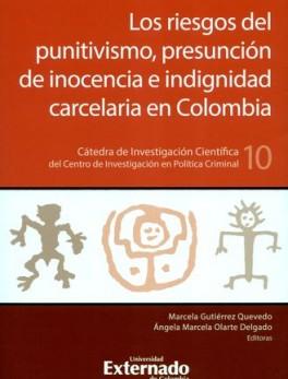 RIESGOS DEL PUNITIVISMO PRESUNCION DE INOCENCIA E INDIGNIDAD CARCELARIA EN COLOMBIA, LOS