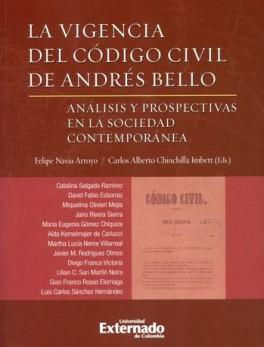 VIGENCIA DEL CODIGO CIVIL DE ANDRES BELLO. ANALISIS Y PROSPECTIVAS EN LA SOCIEDAD CONTEMPORANEA, LA