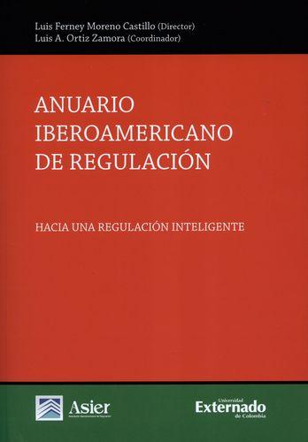 ANUARIO IBEROAMERICANO DE REGULACION HACIA UNA REGULACION INTELIGENTE