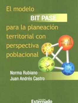 MODELO BIT PASE PARA LA PLANEACION TERRITORIAL CON PERSPECTIVA POBLACIONAL, EL