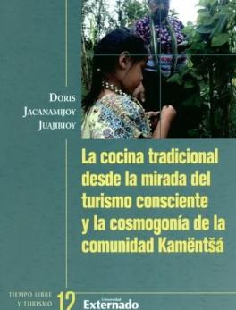 COCINA TRADICIONAL DESDE LA MIRADA DEL TURISMO CONSCIENTE Y LA COSMOGONIA DE LA COMUNIDAD KAMENTSA, LA
