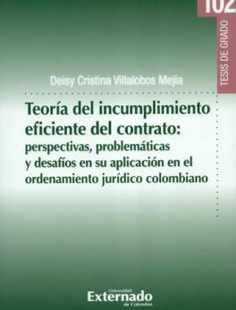 TEORIA DEL INCUMPLIMIENTO EFICIENTE DEL CONTRATO PESPECTIVAS PROBLEMATICAS Y DESAFIOS EN SU APLICACION EN EL O