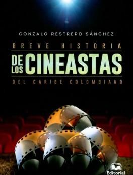 BREVE HISTORIA DE LOS CINEASTAS DEL CARIBE COLOMBIANO