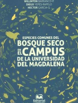 ESPECIES COMUNES DEL BOSQUE SECO EN EL CAMPUS DE LA UNIVERSIDAD DEL MAGDALENA