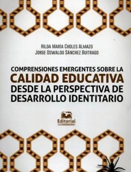 COMPRENSIONES EMERGENTES SOBRE LA CALIDAD EDUCATIVA DESDE LA PERSPECTIVA DE DESARROLLO IDENTITARIO