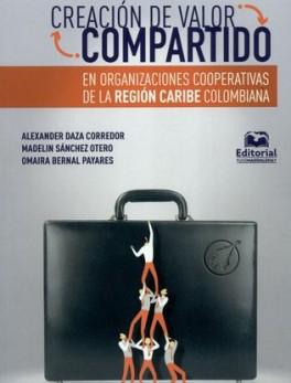 CREACION DE VALOR COMPARTIDO EN ORGANIZACIONES COOPERATIVAS DE LA REGION CARIBE COLOMBIANA