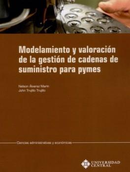 MODELAMIENTO Y VALORACION DE LA GESTION DE CADENAS DE SUMINISTRO PARA PYMES