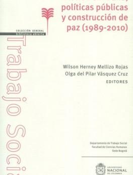 ACCION SIN DAÑO. POLITICAS PUBLICAS Y CONSTRUCCION DE PAZ (1989-2010)