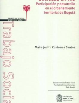 SOCIEDAD EN VILO PARTICIPACION Y DESARROLLO EN EL ORDENAMIENTO TERRITORIAL DE BOGOTA