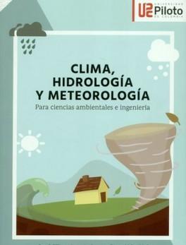 CLIMA HIDROLOGIA Y METEOROLOGIA PARA CIENCIAS AMBIENTALES E INGENIERIA